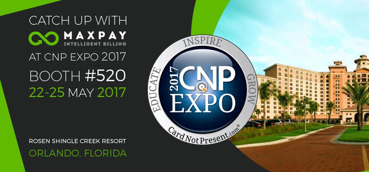 Meet Maxpay at the CNP Expo 2017