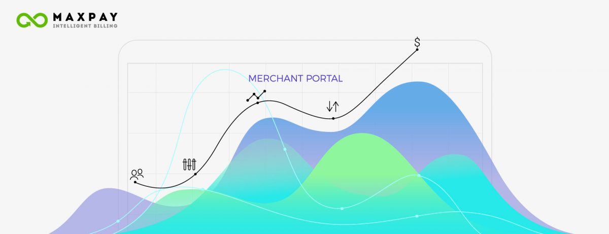 Maxpay Merchant Portal – the Easiest Way to Manage Your Payments
