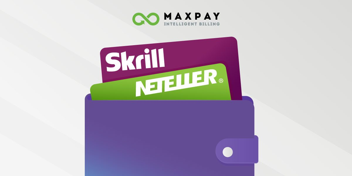Netellerand Skrill are availableon Maxpay