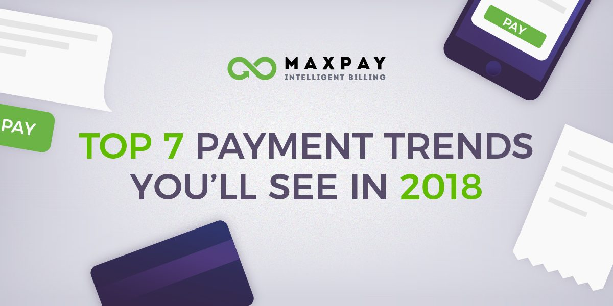 2018 Payment Trends Report by Maxpay