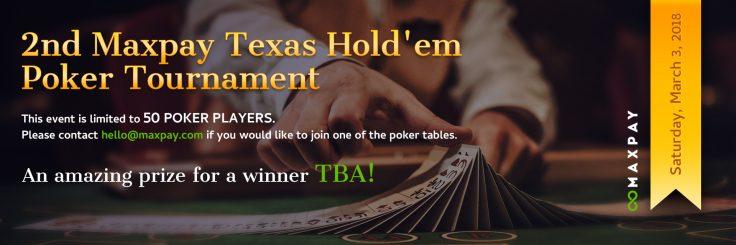 2nd Maxpay Texas Hold'em Poker Tournament