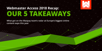 Webmaster Access 2018 Recap: Five Takeaways
