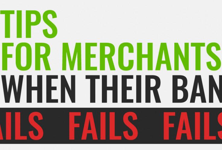 Tips for Merchants when their Bank Fails