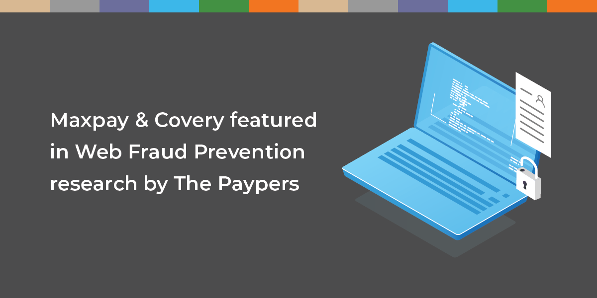 Maxpay and Covery are featured in the research by The Paypers