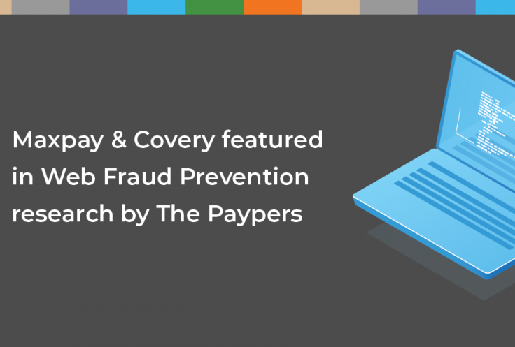 Maxpay and its Risk Management Partner Featured in Research by The Paypers