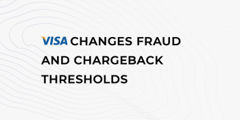 Give it a 0.9%: VISA changes Fraud and Chargeback thresholds from October 1st, 2019