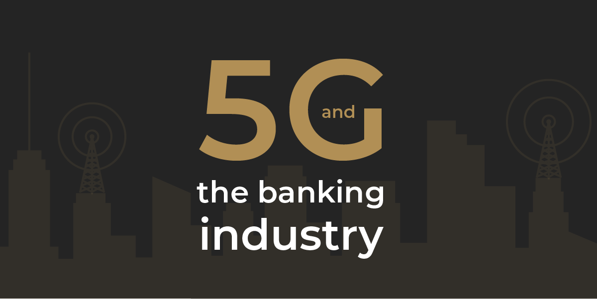 5G and the banking industry: the future of their collaboration