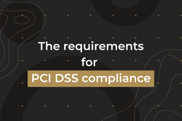 The Requirements For PCI DSS Compliance