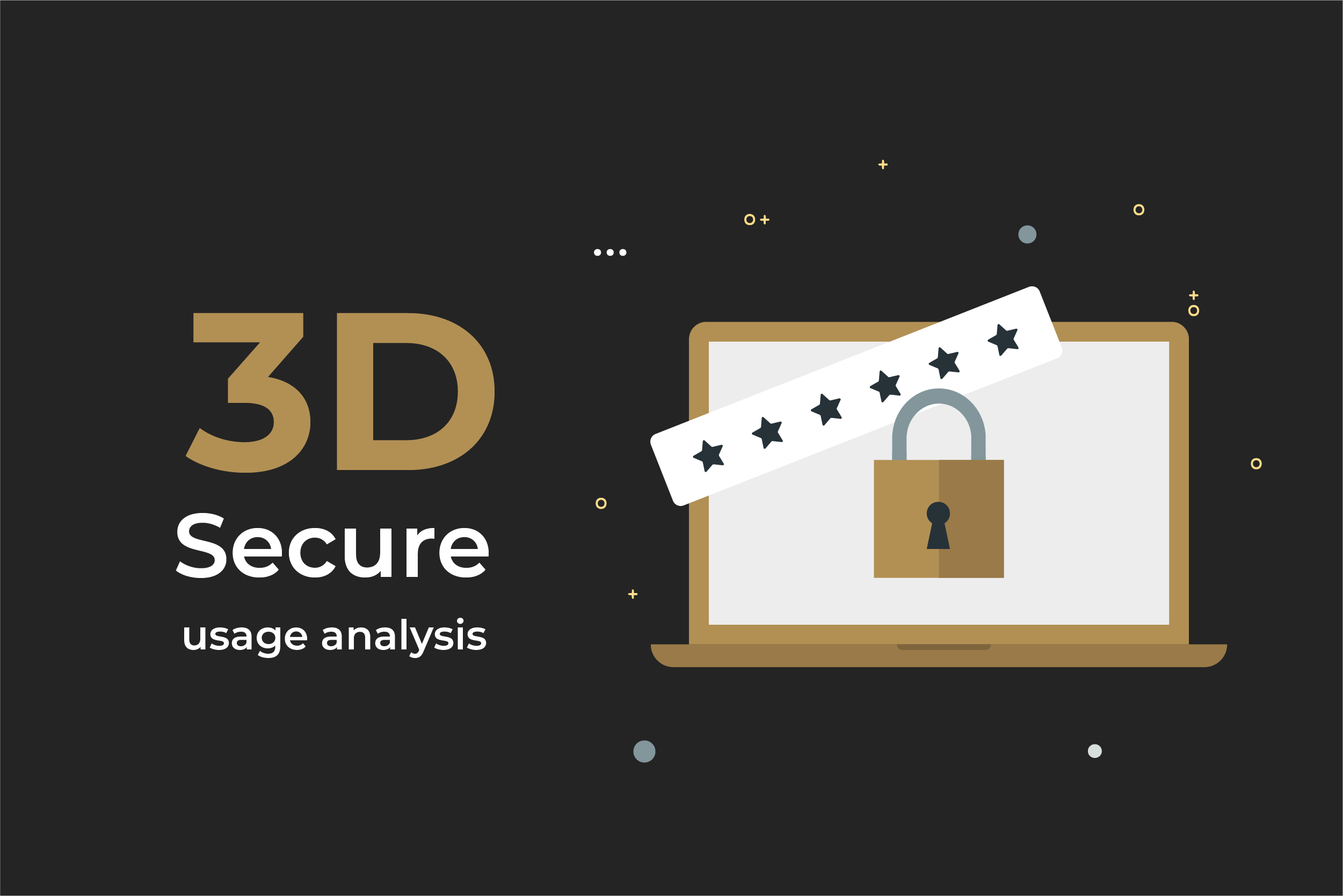 Maxpay allows merchants to analyze the 3D Secure usage