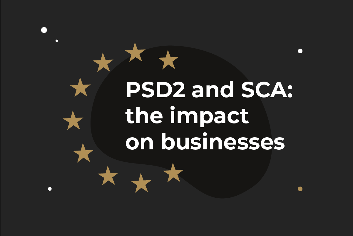 PSD2 and SCA concerns. How they can impact your business