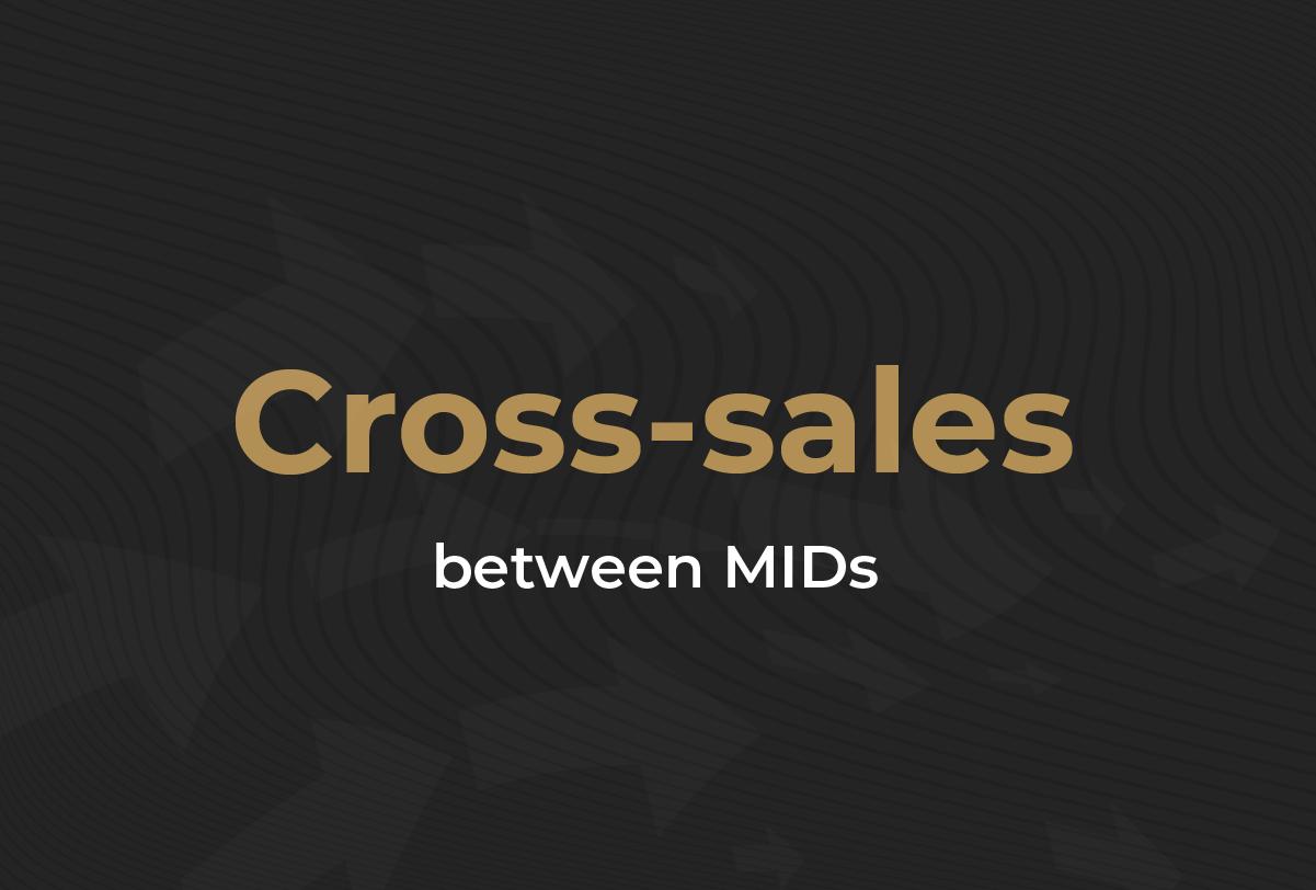 Cross-sales between MIDs
