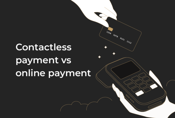 Contactless payment systems vs online payments