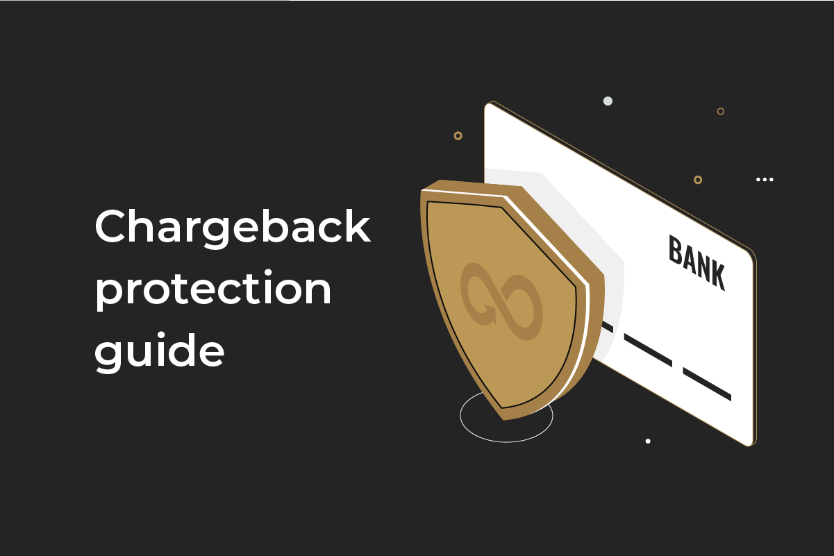 The complete guide for chargeback protection